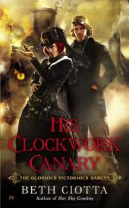 His Clockwork Canary  - Beth Ciotta