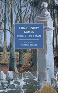 Compulsory Games - Robert Aickman