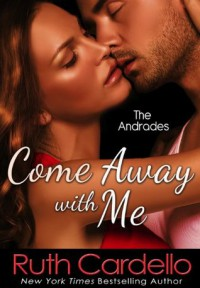 Come Away With Me - Ruth Cardello