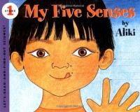 My Five Senses (Let's-Read-and-Find-Out Science 1) - Aliki