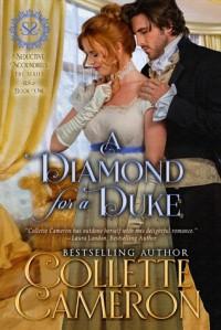 A Diamond for a Duke (Seductive Scoundrels Book 1) - Collette Cameron