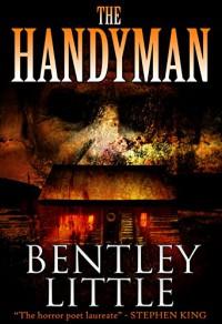 The Handyman - Bentley Little