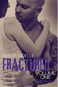 Fractured: Volume One - Alexis Noelle