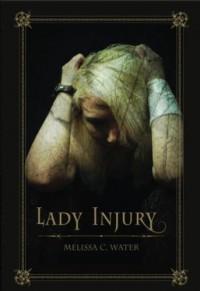 Lady Injury - Melissa C. Water, RLL .