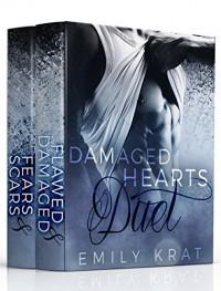 Damaged Hearts Duet: Complete Box Set (Alpha Billionaire Romance) - Emily Krat