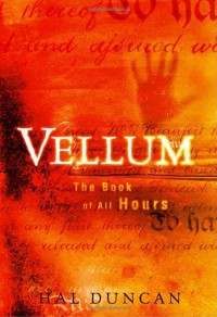 Vellum: The Book of All Hours - Hal Duncan
