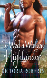 To Wed a Wicked Highlander - Victoria  Roberts