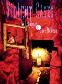 Violent Cases: Words & Pictures - Dave McKean, Neil Gaiman