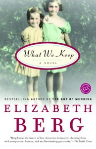 What We Keep - Elizabeth Berg