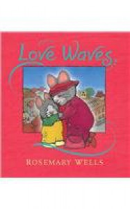 Love Waves - Rosemary Wells