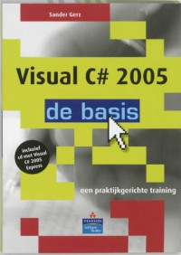 Visual C# 2005: de basis - Sander Gerz