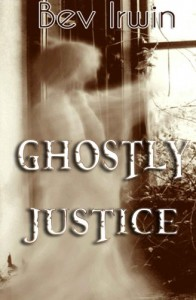 Ghostly Justice - Bev Irwin