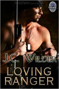 Loving Ranger - J.C. Wilder