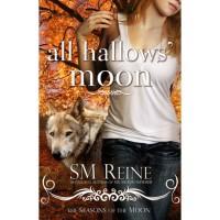 All Hallows Moon (Seasons of the Moon, #2) - S.M. Reine