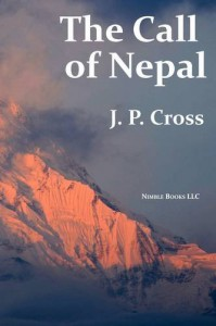 The Call of Nepal: My Life In the Himalayan Homeland of Britain's Gurkha Soldiers - J P Cross
