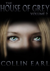 The House of Grey (Volume 2) - Collin Earl