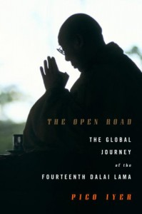 The Open Road: The Global Journey of the Fourteenth Dalai Lama - Pico Iyer