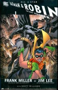 All Star Batman And Robin The Boy Wonder HC Vol 01 - Written by Frank Miller; Art and cover by Jim Lee & Scott Williams