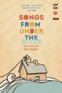 Songs from Under the River - Anis Mojgani