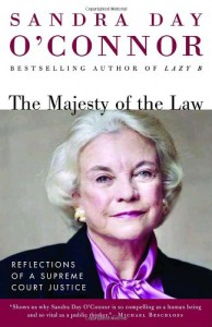 The Majesty of the Law: Reflections of a Supreme Court Justice - Sandra Day O'Connor