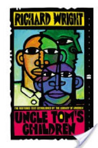 Uncle Tom's Children (Perennial Classics) - Richard Wright, Richard Yarborough