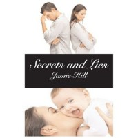 Secrets and Lies - Jamie Hill