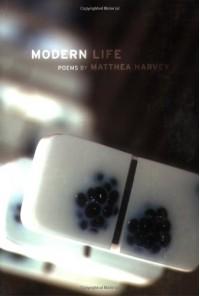 Modern Life - Matthea Harvey