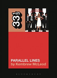 Blondie's Parallel Lines (33 1/3) - Kembrew McLeod