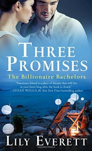 Three Promises: The Billionaire Bachelors - Lily Everett