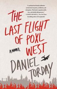The Last Flight of Poxl West: A Novel - Daniel Torday