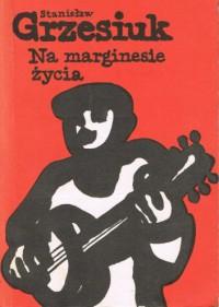 Na marginesie życia - Stanisław Grzesiuk