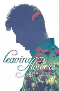 Leaving Flowers - Debbie McGowan, Raine O'Tierney