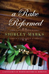 A Rake Reformed - Shirley Marks