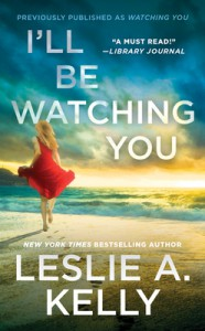 I'll Be Watching You - Leslie Kelly