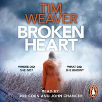 Broken Heart: David Raker #7 - Joe Coen, Penguin Books LTD, Tim Weaver, John Chancer