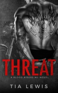 Threat: A Blood Riders MC Novel (Book 1) - Tia Lewis