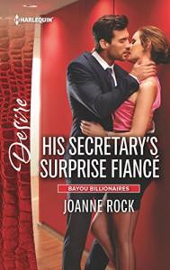 His Secretary's Surprise Fiancé (Bayou Billionaires) - Joanne Rock