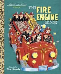 The Fire Engine Book (Little Golden Book) - Tibor Gergely, Tibor Gergely
