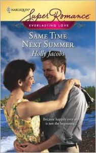 Same Time Next Summer (Harlequin Superromance) (Everlasting Love, #5) - Holly Jacobs