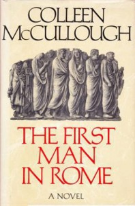 The First Man in Rome  - Colleen McCullough