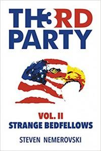 Third Party: Volume II: Strange Bedfellows - Steven Nemerovski