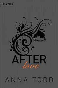 After love: AFTER 3 - Roman - Anna Todd, Corinna Vierkant-Enßlin, Julia Walther