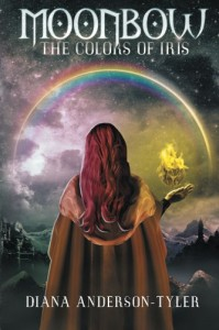 Moonbow: The Colors of Iris - Diana Anderson-Tyler
