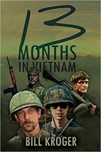 13 Months in Vietnam - Bill Kroger