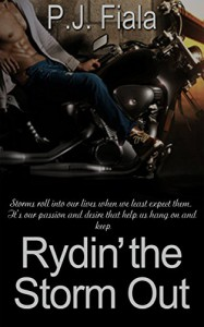 Rydin' the Storm Out: Book 2 of the Rolling Thunder Series - P.J. Fiala