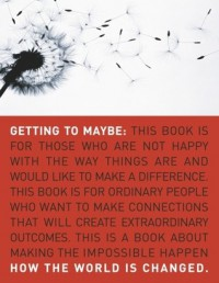 Getting to Maybe: How the World Is Changed - Frances R. Westley, Brenda Zimmerman, Michael Patton