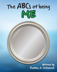 The ABCs of Being Me - Theresa A. McKeown