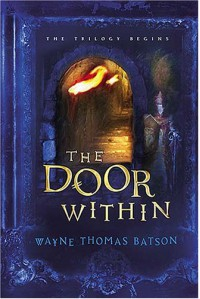The Door Within (The Door Within Trilogy #1) - Wayne Thomas Batson