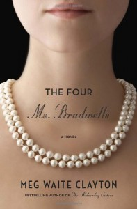 The Four Ms. Bradwells - Meg Waite Clayton