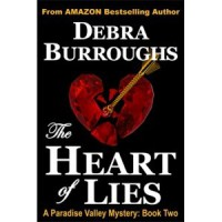 The Heart of Lies (Paradise Valley Mystery, #2) - Debra Burroughs